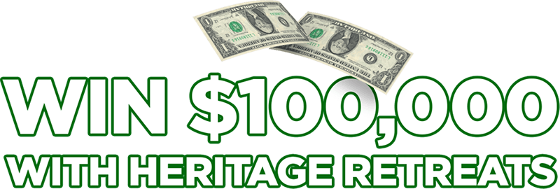 Win $100000 with Heritage Retreats